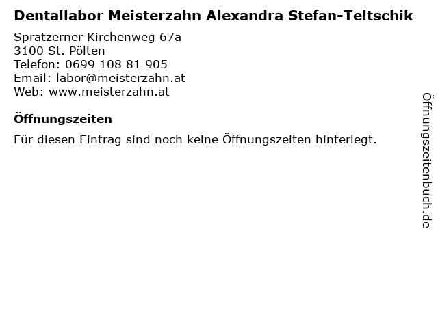 Dentallabor Meisterzahn Alexandra Stefan-Teltschik in St. Pölten: Adresse und Öffnungszeiten