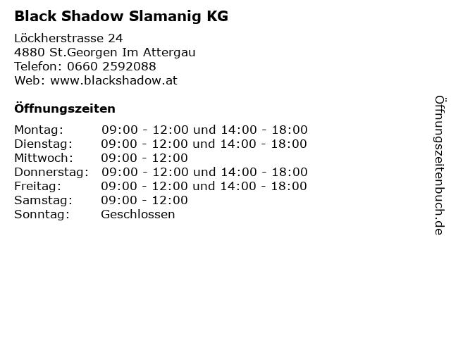 Black Shadow Slamanig KG in St.Georgen Im Attergau: Adresse und Öffnungszeiten
