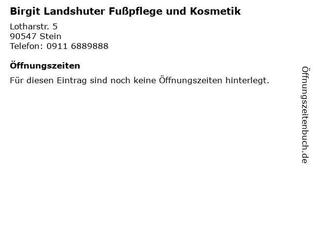 Birgit Landshuter Fußpflege und Kosmetik in Stein: Adresse und Öffnungszeiten