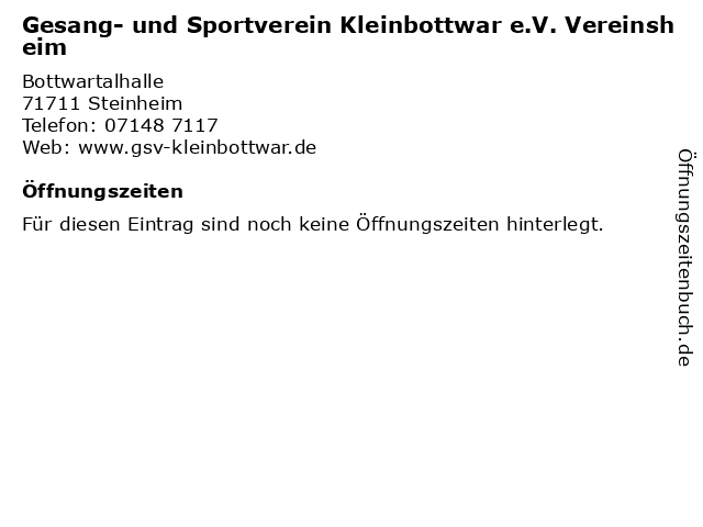 Gesang- und Sportverein Kleinbottwar e.V. Vereinsheim in Steinheim: Adresse und Öffnungszeiten