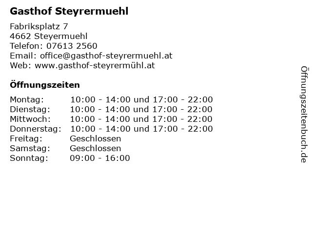 Gasthof Steyrermuehl in Steyermuehl: Adresse und Öffnungszeiten