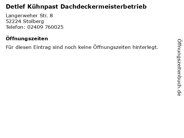 Detlef Kühnpast Dachdeckermeisterbetrieb in Stolberg: Adresse und Öffnungszeiten