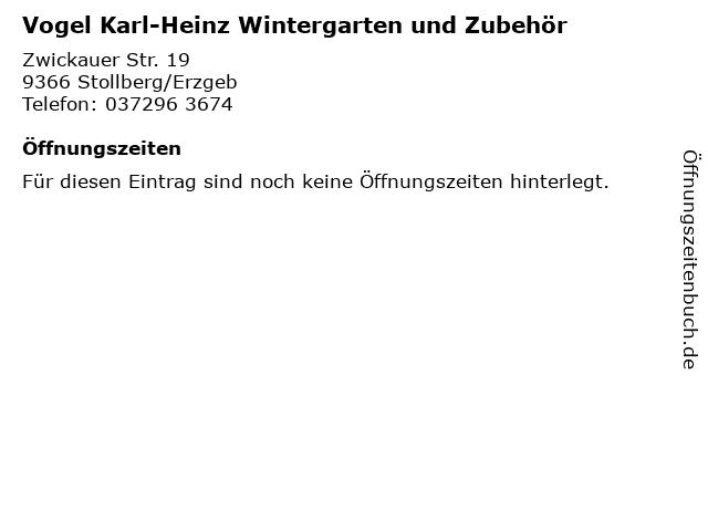 Vogel Karl-Heinz Wintergarten und Zubehör in Stollberg/Erzgeb: Adresse und Öffnungszeiten