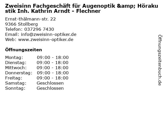 Zweisinn Fachgeschäft für Augenoptik & Hörakustik Inh. Kathrin Arndt - Flechner in Stollberg/Erzgeb: Adresse und Öffnungszeiten