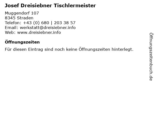Josef Dreisiebner Tischlermeister in Straden: Adresse und Öffnungszeiten