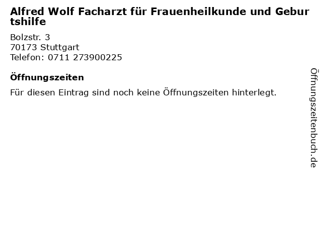 Alfred Wolf Facharzt für Frauenheilkunde und Geburtshilfe in Stuttgart: Adresse und Öffnungszeiten