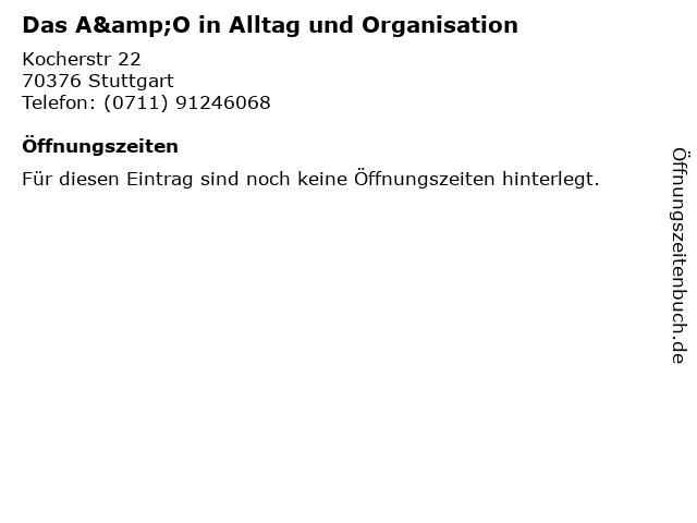 Das A&O in Alltag und Organisation in Stuttgart: Adresse und Öffnungszeiten