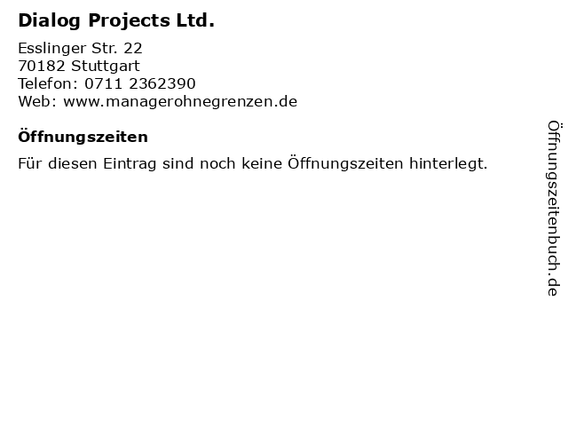 Dialog Projects Ltd. in Stuttgart: Adresse und Öffnungszeiten