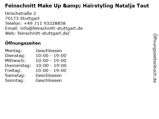 Feinschnitt Make Up & Hairstyling Natalja Taut in Stuttgart: Adresse und Öffnungszeiten