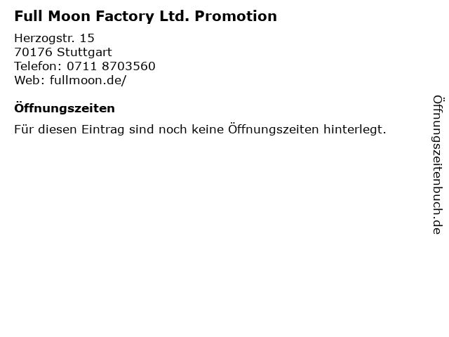 Full Moon Factory Ltd. Promotion in Stuttgart: Adresse und Öffnungszeiten
