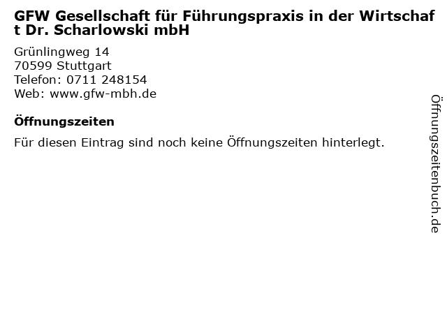 GFW Gesellschaft für Führungspraxis in der Wirtschaft Dr. Scharlowski mbH in Stuttgart: Adresse und Öffnungszeiten