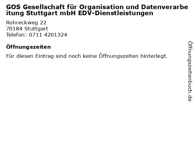 GOS Gesellschaft für Organisation und Datenverarbeitung Stuttgart mbH EDV-Dienstleistungen in Stuttgart: Adresse und Öffnungszeiten