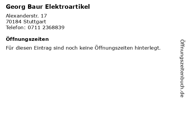 Georg Baur Elektroartikel in Stuttgart: Adresse und Öffnungszeiten
