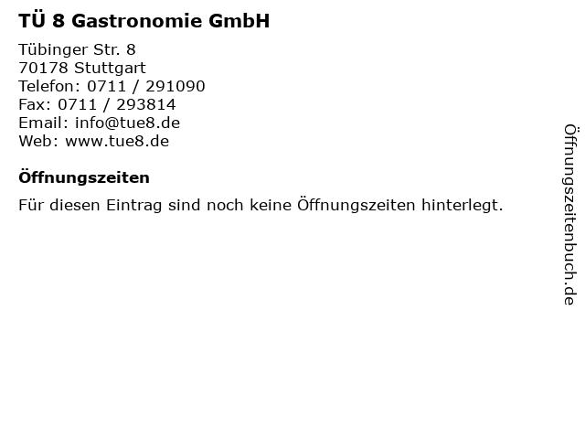 TÜ 8 Gastronomie GmbH in Stuttgart: Adresse und Öffnungszeiten