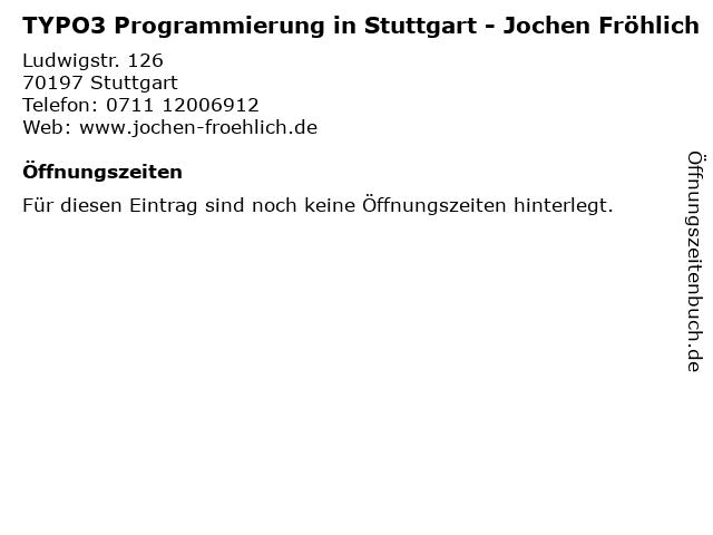 TYPO3 Programmierung in Stuttgart - Jochen Fröhlich in Stuttgart: Adresse und Öffnungszeiten