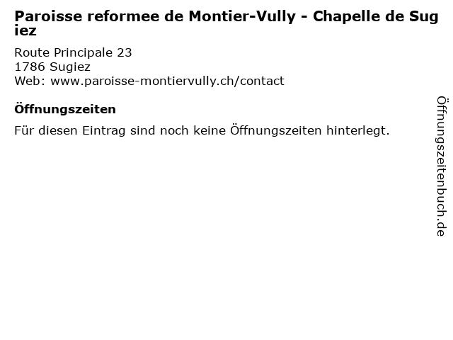 Paroisse reformee de Montier-Vully - Chapelle de Sugiez in Sugiez: Adresse und Öffnungszeiten