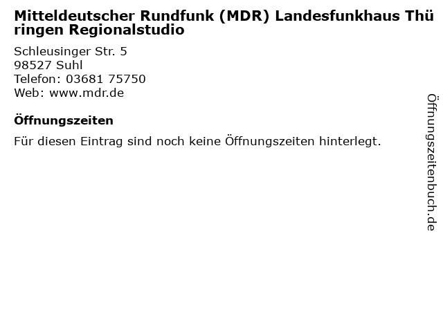 Mitteldeutscher Rundfunk (MDR) Landesfunkhaus Thüringen Regionalstudio in Suhl: Adresse und Öffnungszeiten