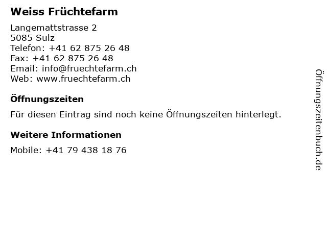 Weiss Früchtefarm in Sulz: Adresse und Öffnungszeiten