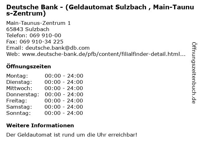 Deutsche Bank - (Geldautomat Sulzbach , Main-Taunus-Zentrum) in Sulzbach: Adresse und Öffnungszeiten