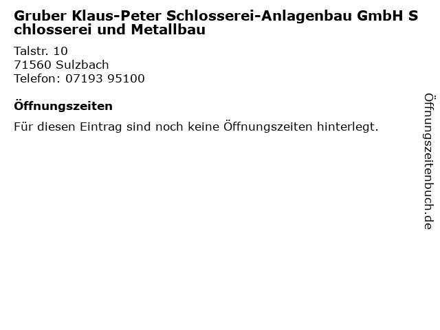 Gruber Klaus-Peter Schlosserei-Anlagenbau GmbH Schlosserei und Metallbau in Sulzbach: Adresse und Öffnungszeiten