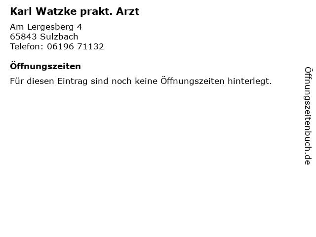 Karl Watzke prakt. Arzt in Sulzbach: Adresse und Öffnungszeiten