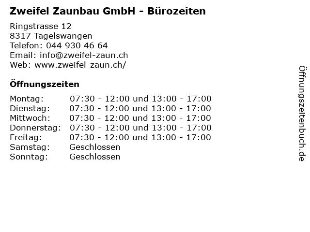 Zweifel Zaunbau GmbH - Bürozeiten in Tagelswangen: Adresse und Öffnungszeiten