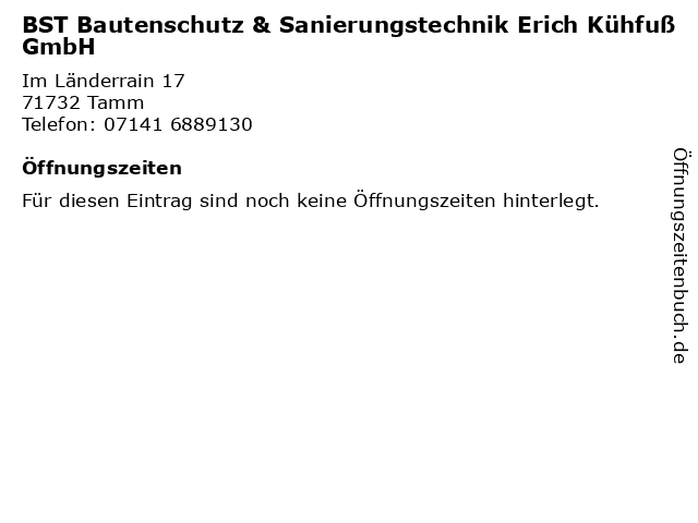 BST Bautenschutz & Sanierungstechnik Erich Kühfuß GmbH in Tamm: Adresse und Öffnungszeiten