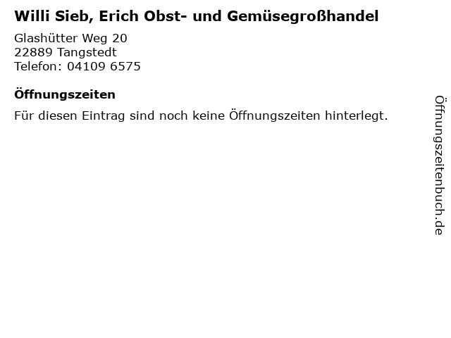 Willi Sieb, Erich Obst- und Gemüsegroßhandel in Tangstedt: Adresse und Öffnungszeiten