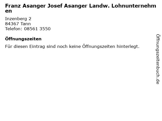 Franz Asanger Josef Asanger Landw. Lohnunternehmen in Tann: Adresse und Öffnungszeiten