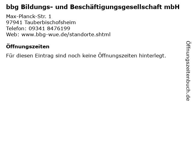 bbg Bildungs- und Beschäftigungsgesellschaft mbH in Tauberbischofsheim: Adresse und Öffnungszeiten