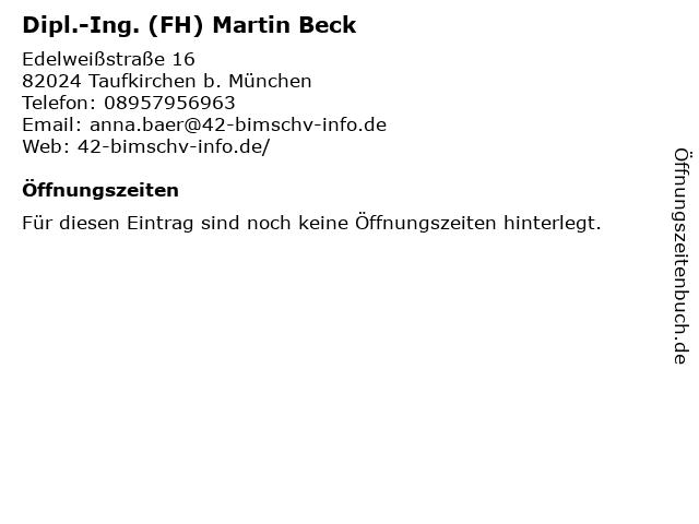 Dipl.-Ing. (FH) Martin Beck in Taufkirchen b. München: Adresse und Öffnungszeiten