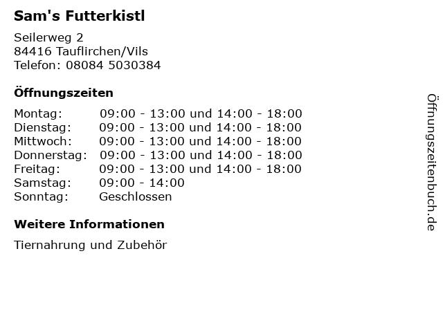 Sam's Futterkistl in Tauflirchen/Vils: Adresse und Öffnungszeiten