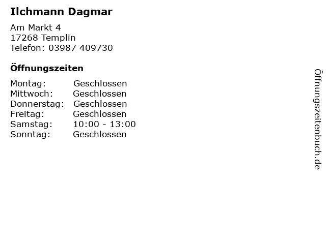 Ilchmann Dagmar in Templin: Adresse und Öffnungszeiten