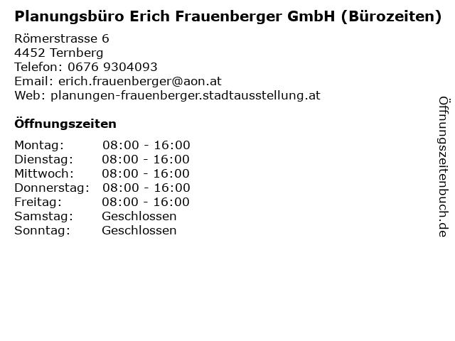 Planungsbüro Erich Frauenberger GmbH (Bürozeiten) in Ternberg: Adresse und Öffnungszeiten