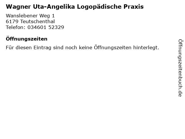 Wagner Uta-Angelika Logopädische Praxis in Teutschenthal: Adresse und Öffnungszeiten