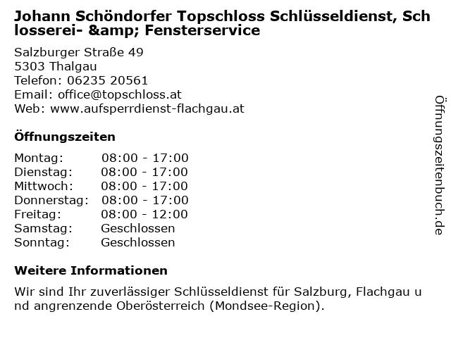 Johann Schöndorfer Topschloss Aufsperrdienst, Schlüsseldienst, Schlosserei und Fensterservice in Thalgau: Adresse und Öffnungszeiten