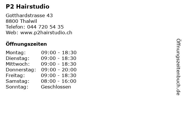 P2 Hairstudio in Thalwil: Adresse und Öffnungszeiten