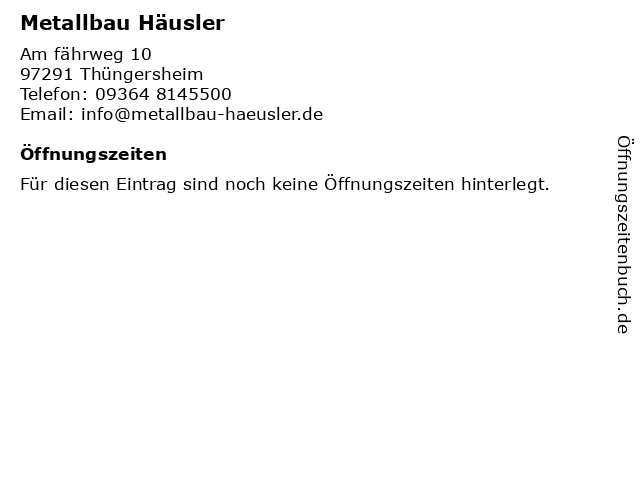 Metallbau Häusler in Thüngersheim: Adresse und Öffnungszeiten
