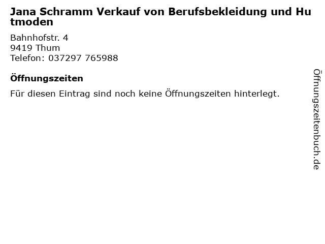 Jana Schramm Verkauf von Berufsbekleidung und Hutmoden in Thum: Adresse und Öffnungszeiten