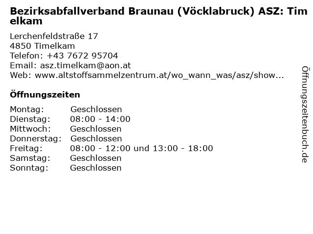 Bezirksabfallverband Braunau (Vöcklabruck) ASZ: Timelkam in Timelkam: Adresse und Öffnungszeiten
