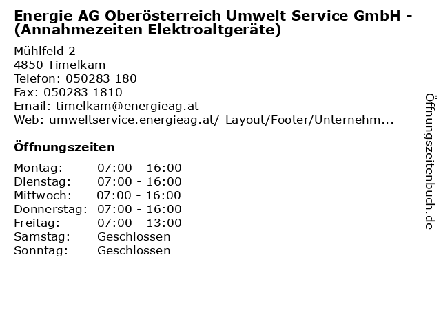 Energie AG Oberösterreich Umwelt Service GmbH - (Annahmezeiten Elektroaltgeräte) in Timelkam: Adresse und Öffnungszeiten