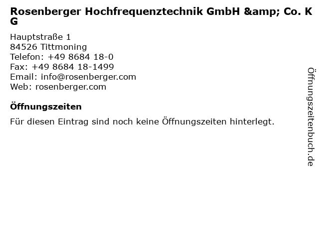 Rosenberger Hochfrequenztechnik GmbH & Co. KG in Tittmoning: Adresse und Öffnungszeiten