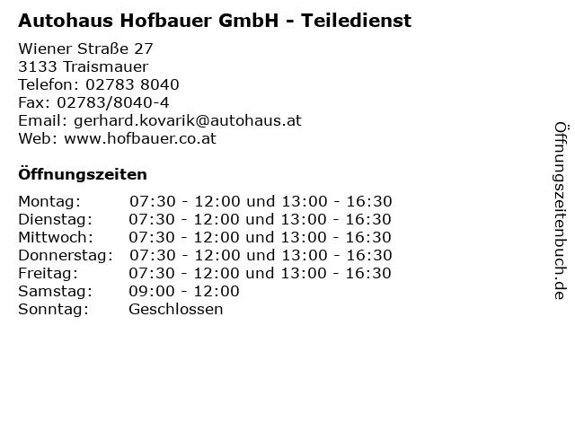 Autohaus Hofbauer GmbH - Teiledienst in Traismauer: Adresse und Öffnungszeiten