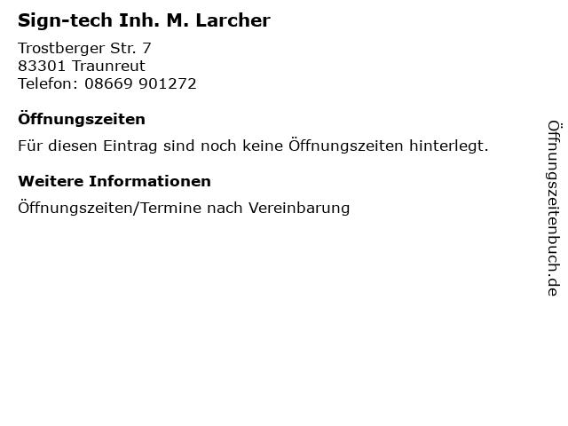 Sign-tech Inh. M. Larcher in Traunreut: Adresse und Öffnungszeiten