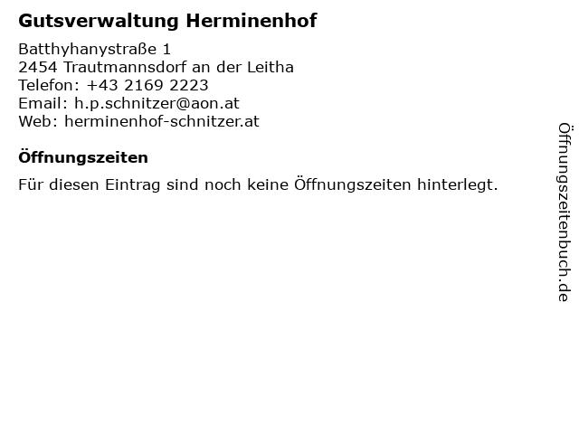 Gutsverwaltung Herminenhof in Trautmannsdorf an der Leitha: Adresse und Öffnungszeiten