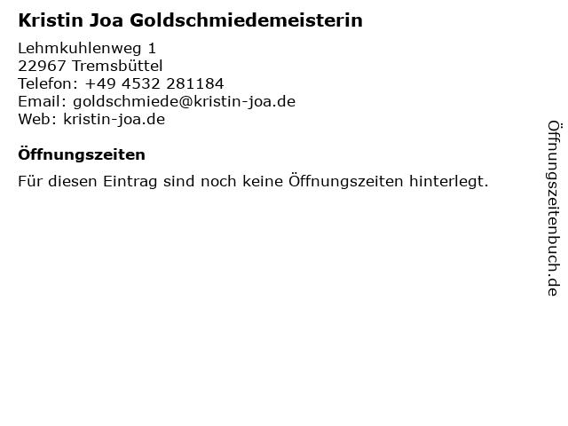 Kristin Joa Goldschmiedemeisterin in Tremsbüttel: Adresse und Öffnungszeiten