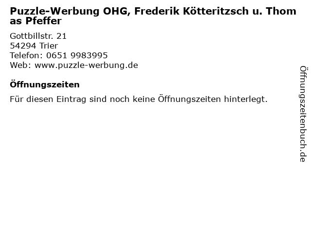 Puzzle-Werbung OHG, Frederik Kötteritzsch u. Thomas Pfeffer in Trier: Adresse und Öffnungszeiten