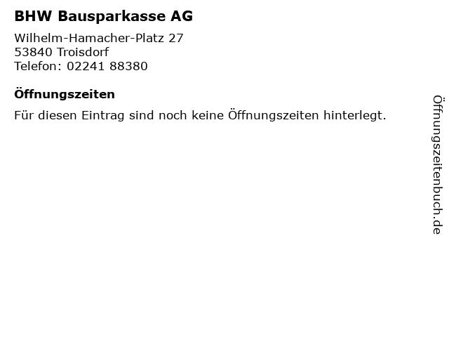 BHW Bausparkasse AG in Troisdorf: Adresse und Öffnungszeiten