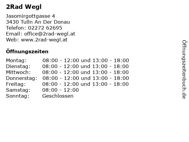 2Rad Wegl in Tulln An Der Donau: Adresse und Öffnungszeiten