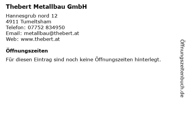 Thebert Metallbau GmbH in Tumeltsham: Adresse und Öffnungszeiten
